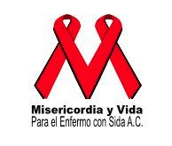 Misericordia y Vida para el Enfermo con Sida A.C.